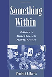 Something Within: Religion in African-American Political Activism