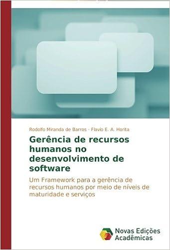Book Gerência de recursos humanos no desenvolvimento de software: Um Framework para a gerência de recursos humanos por meio de níveis de maturidade e serviços (Portuguese Edition)