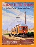 The Visalia Electric Railroad, Phillips C. Kauke, 1930013159