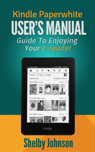 kindle paperwhite user manual guide to enjoying your e reader rh amazon com kindle paperwhite user's guide 2nd edition kindle paperwhite user's guide pdf