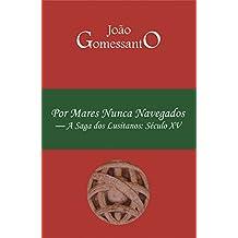 Por Mares Nunca Navegados: A saga dos lusitanos: Século XV (Portuguese Edition)