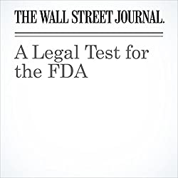 A Legal Test for the FDA