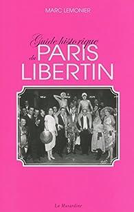 Guide historique du Paris libertin par Marc Lemonier