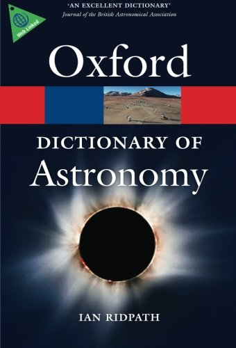 A Dictionary Of Astronomy (Oxford Quick Reference)