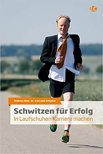 Schwitzen Für Erfolg In Laufschuhen Karriere Machen Andreas Butz