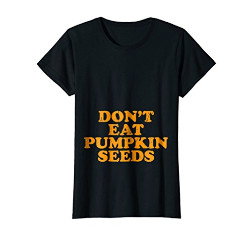 Womens Dont Eat Pumpkin Seeds Cute Funny Halloween