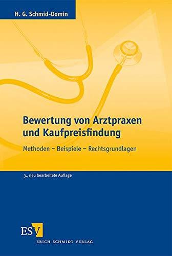 Bewertung von Arztpraxen und Kaufpreisfindung: Methoden – Beispiele – Rechtsgrundlagen