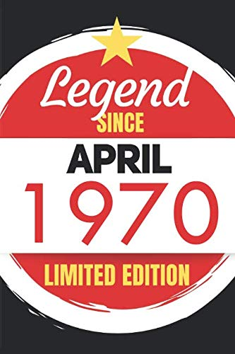 Legend Since April 1970 - Limited Edition: Blank Notebook Journal - Birthday Sketch Diary