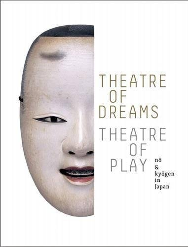 Theatre of Dreams, Theatre of Play: No and Kyogen in Japan