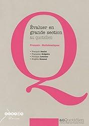 Evaluer en grande section au quotidien : Français-Mathématiques