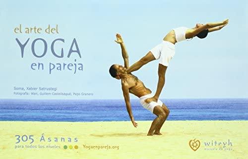Arte Del Yoga En Pareja,El de Xabier Soma 6 abr 2010 Tapa ...