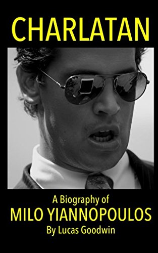 Charlatan  A Biography Of Milo Yiannopoulos