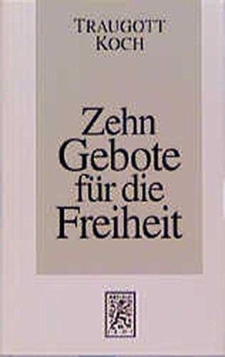 Zehn Gebote Fur Die Freiheit: Eine Kleine Ethik (German Edition) by Mohr Siebrek Ek