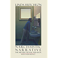 Narcissistic Narrative: The Metafictional Paradox (English Edition)