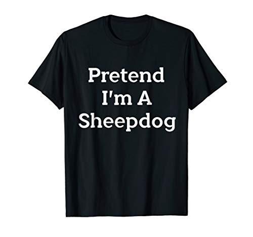 Pretend I'm A Sheepdog Costume Funny Halloween Party T-Shirt