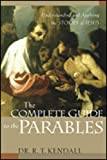 The Complete Guide to the Parables, R. T. Kendall, 0800793587