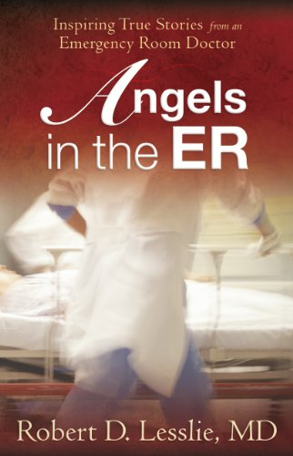 B.e.s.t Angels in the ER: Inspiring True Stories from an Emergency Room Doctor TXT