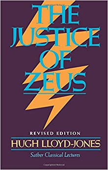Justice of Zeus (Sather Classical Lectures)