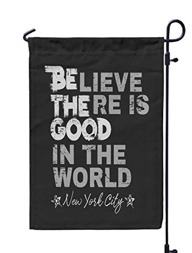 Shorping Decorative Outdoor Garden Flag, 12x18Inch in The Form of Message Believe There Good World New York City Typography for Holiday and Seasonal Double-Sided Printing Yards -