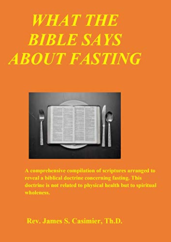 Christian Book Review Listings:  What The Bible Says About Fasting