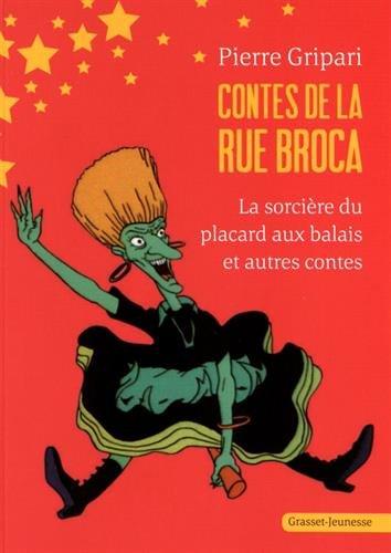 Contes de la rue Broca : La sorcière du placard aux balais et autres contes por Pierre Gripari