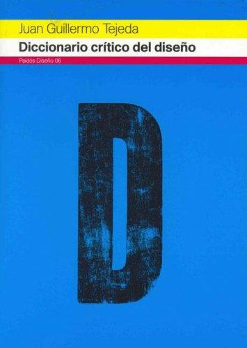 Diccionario Critico Del Diseno/ A Critical Dictionary of Design (Spanish Edition)