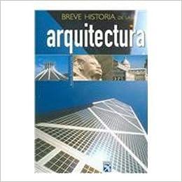 Breve historia de la arquitectura / Brief History of