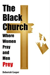The Black Church - Where Women Pray And Men Prey Paperback