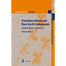 Transition Metal and Rare Earth Compounds: Excited States, Transitions, Interactions I (Topics in Current Chemistry) (Pt. 1)