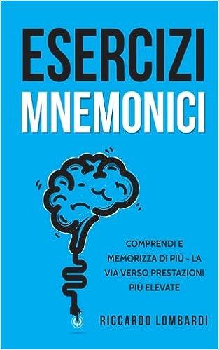 Esercizi mnemonici Comprendi e memorizza di più - La via verso prestazioni più elevate