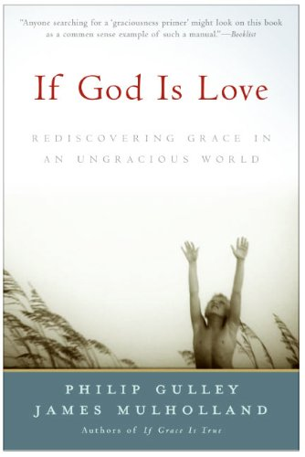 If God Is Love: Rediscovering Grace in an Ungracious World
