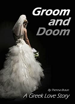 Groom and Doom: A Greek Love Story by [Braun, Theresa]