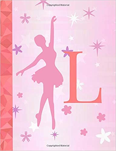 Teens Ballerina Monogrammed Journal L: Ballet Notebook for Girls ~ Wide Ruled Composition Notebook 8.5x11 ~ 120 page Dance Journal Back to School Ballet Diary Exercise Book Dance Notebook for Girls