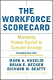 img - for The Workforce Scorecard (text only)1st (First) edition by M. A. Huselid by B. E. Becker by R. W. Beatty book / textbook / text book
