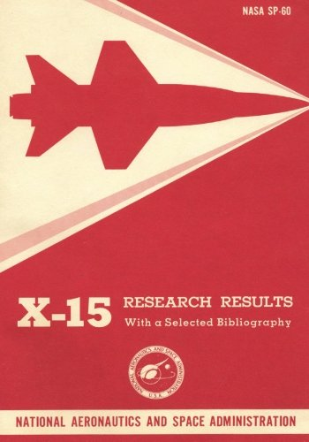 X-15 Research Results: With a Selected Bibliography (The NASA History Series) pdf epub