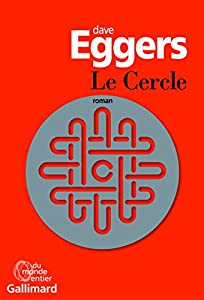 vignette de 'cercle (Le) (Dave Eggers)'