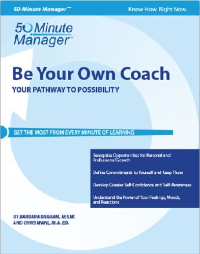 Be Your Own Coach: Your Pathway to Possibility (CRISP FIFTY-MINUTE SERIES)