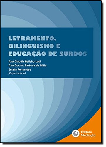 LETRAMENTO, BILINGUISMO E EDUCAÇÃO DE SURDOS