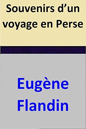 Souvenirs d'un voyage en Perse (French Edition)