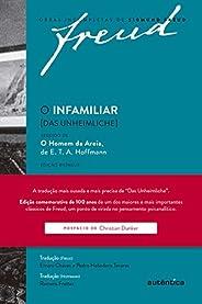 Freud - O infamiliar [Das Unheimliche] – Edição comemorativa bilíngue (1919-2019): Seguido de O homem da areia