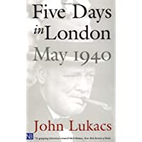 Five Days in London, May 1940 (Yale Nota Bene)