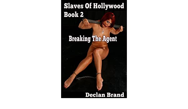 Slaves of Hollywood Book 2 - Breaking The Agent