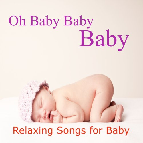 Oh Baby Baby Baby: Relaxing Songs for Baby (Britney Spears Hit Me Baby One More Time)