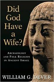 Did God Have a Wife? Publisher: Wm. B. Eerdmans Publishing Company