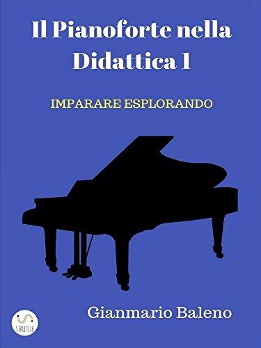 il-pianoforte-nella-didattica-1-imparare-esplorando-italian-edition