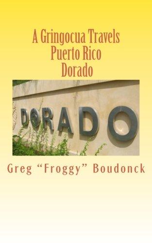 A Gringocua Travels Puerto Rico Dorado (Volume 26)