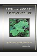 A DIY Ginseng Habitat & Site Assessment Guide: Companion Plants Paperback