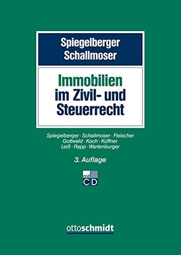Immobilien im Zivil- und Steuerrecht Gebundenes Buch – 12. Dezember 2017 Sebastian Spiegelberger Ulrich Schallmoser Ottmar Fleischer Stefan Gottwald