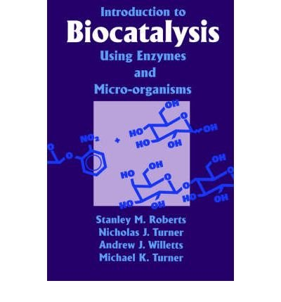 Read Online [(Introduction to Biocatalysis Using Enzymes and Micro-Organisms)] [Author: Stanley M. Roberts] published on (November, 2004) ebook