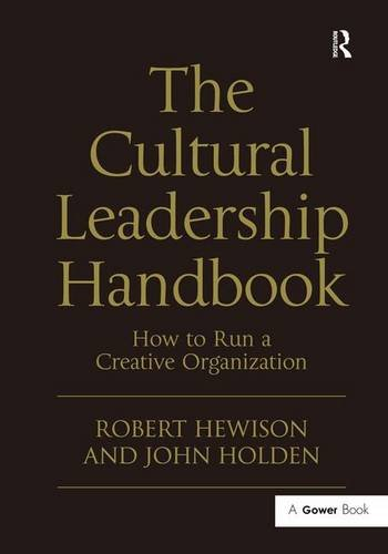 The Cultural Leadership Handbook: How to Run a Creative Organization (Gower Applied Research)